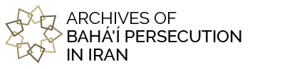 Archives of Baha'i Persecution in Iran
